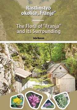 The Flora of Franja and its surrounding, bolnica Franja, Soteska Pasice